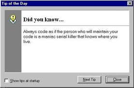 An [advisory pop-up for MS Visual C++](http://www.winsoft.se/2009/08/the-maintainer-might-be-a-maniac-serial-killer)